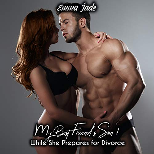 My Best Friend's Son 1: While She Prepares for Divorce cover art