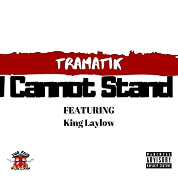 I Cannot Stand (feat. King Laylow)