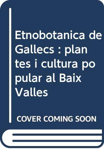 Etnobotànica de Gallecs : plantes i cultura popular al Baix Vallès