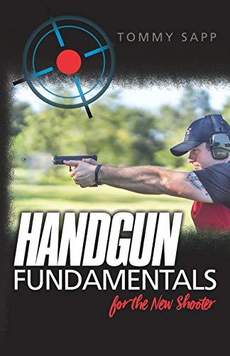 Handgun Fundamentals for the New Shooter