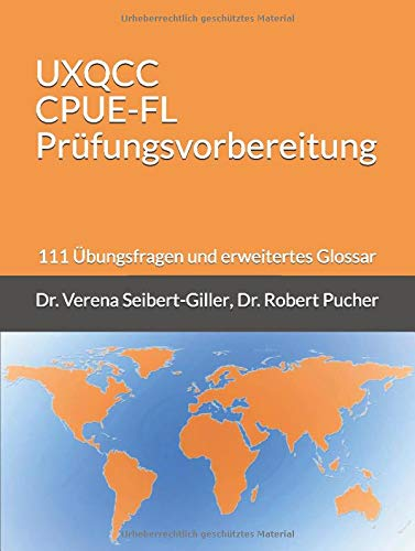 UXQCC CPUE-FL Prüfungsvorbereitung: 111 Übungsfragen und erweitertes Glossar