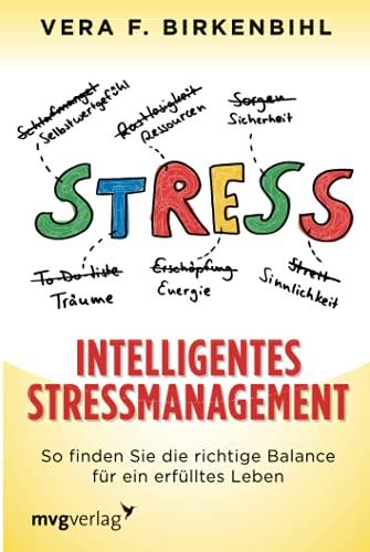 Intelligentes Stressmanagement: So finden Sie die richtige Balance für ein erfülltes Leben