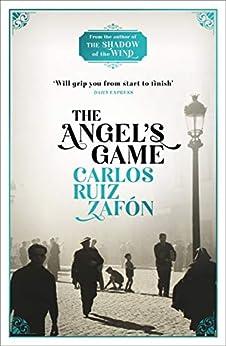 The Angel's Game: The Cemetery of Forgotten Books 2 (The Cemetery of Forgotten Series) (English Edition) par [Carlos Ruiz Zafon]
