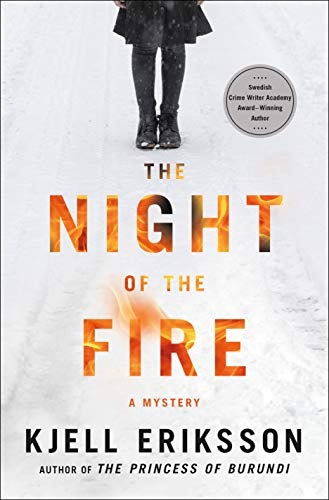 The Night of the Fire: A Mystery (Ann Lindell Mysteries Book 8) by [Kjell Eriksson]