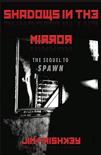 "SHADOWS IN THE MIRROR: Sequel to ""Spawn"" (MARKOV SERIES Book 2) (English Edition)"