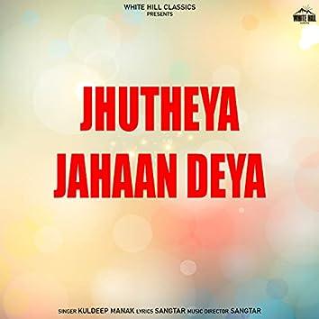 Jhutheya Jahaan Deya