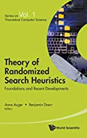 Theory of Randomized Search Heuristics: Foundations and Recent Developments (Series on Theoretical Computer Science)