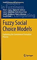 Fuzzy Social Choice Models: Explaining the Government Formation Process (Studies in Fuzziness and Soft Computing (318))