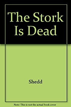 Paperback The Stork Is Dead by Shedd (1980-06-01) Book