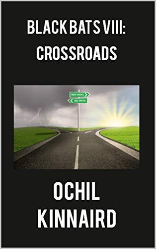 Black Bats VIII: Crossroads (The Black Bats Book 8) (English Edition)