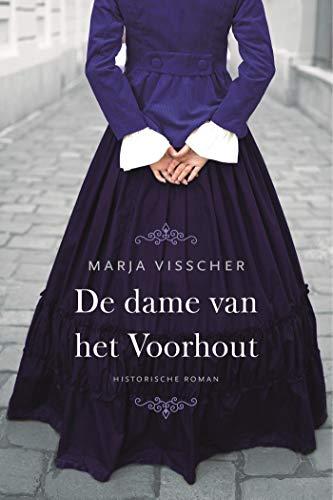 De dame van het Voorhout: Historische roman (Dutch Edition)