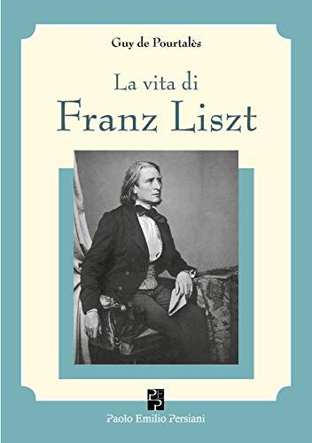 La vita di Franz Liszt