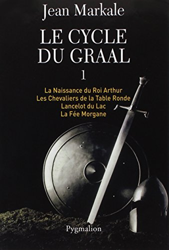 Le cycle du Graal, Tome 1