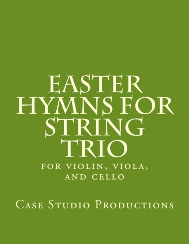 Easter Hymns For String Trio: for violin, viola, and cello