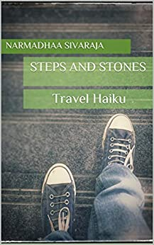 Steps and Stones: Travel Haiku by [Narmadhaa Sivaraja]