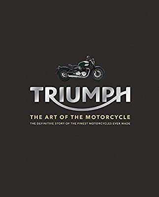 Triumph Motorcycles: The art of the motorcycle