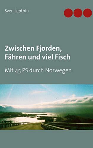 Zwischen Fjorden, Fähren und viel Fisch: Mit 45 PS durch Norwegen