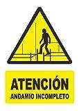 Señal atencion andamio incompleto - PVC 0,7mm - 21 x 30cm – cartel señal peligro.