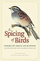 A Spicing of Birds: Poems (A Driftless Series Book)