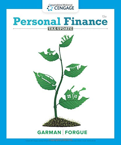 Compare Textbook Prices for Personal Finance Tax Update MindTap Course List 13 Edition ISBN 9780357438916 by Garman, E. Thomas,Forgue, Raymond