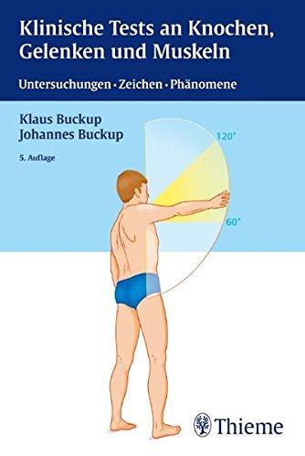 Klinische Tests an Knochen, Gelenken und Muskeln: Untersuchungen - Zeichen - Phänomene