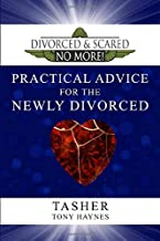 Divorced and Scared No More! Practical Advice for the Newly Divorced