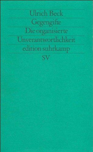 Gegengifte: Die organisierte Unverantwortlichkeit (edition suhrkamp)