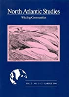 Whaling Communities (North Atlantic Studies, 2)