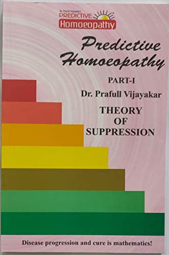 PREDICTIVE HOMEOPATHY PART 1 THEORY OF SUPPRESSION