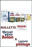 LA MALLETTE DUO PPL-- - comprend les actuelles éditions de : LE MANUEL DU PILOTE D'AVION 18e éd. + LEÇONS DE PILOTAGE 5e éd.