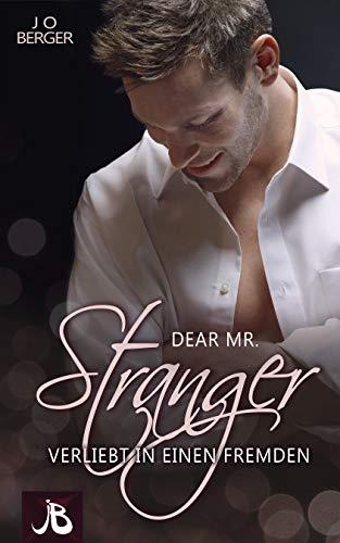 Dear Mr. Stranger: Verliebt in einen Fremden