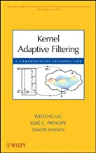 Kernel Adaptive Filtering: A Comprehensive Introduction (Adaptive and Cognitive Dynamic Systems: Signal Processing, Learning, Communications and Control Book 57)