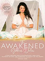 The Awakened Goddess Detox: A Heart-Centered Guide to Detoxing Body, Mind & Soul, Mastering Self-Love, and Manifesting the Healthy Life You Deserve