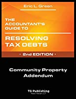 The Accountant's Guide to Resolving Tax Debts: Community Property Addendum