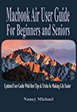 Macbook Air User Guide For Beginners and Seniors: Updated User Guide With Best Tips &...
