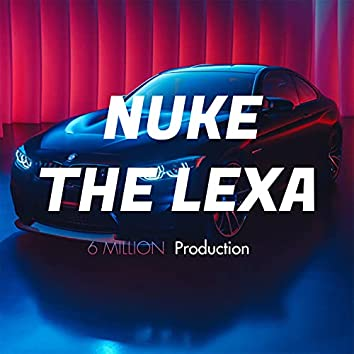Nuke (feat. The Lexa)