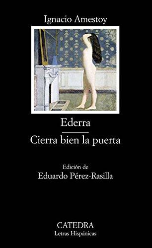 Ederra; Cierra bien la puerta (Letras Hispánicas)