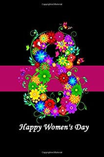 international women's day 8 march: 8 march Notebook for Women Easter and Mother's Day amazing International Women's Day gifts on 8 March/ best gift .. planner 2020
