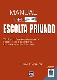 Manual Del Escolta Privado. Técnicas Profesionales de Prote