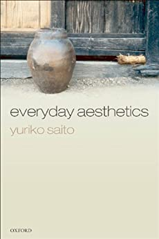[Yuriko Saito]のEveryday Aesthetics (English Edition)