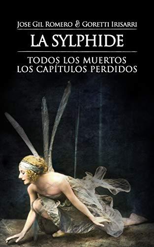 LA SYLPHIDE: TODOS LOS MUERTOS. LOS CAPÍTULOS PERDIDOS