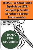 TEMA 1.- La constitución Española de 1978. Estructura. Principios generales. Derechos y deberes fundamentales (Oposiciones Administración Local)