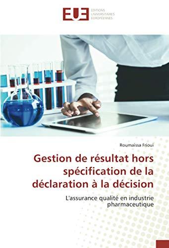 Gestion de résultat hors spécification de la déclaration à la décision: L'assurance qualité en industrie pharmaceutique