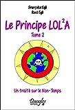 Le Principe Lola - Un traité sur le Non-Temps