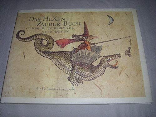 Das Hexen-Zauber-Buch: Geheime Rezepte, Bräuche und Geschichten der Hexe Farigoule
