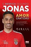O BENFICA SEGUNDO JONAS (Portuguese Edition)