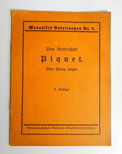 Das Kartenspiel Piquet (= Benedikts Anleitungen Nr. 7)