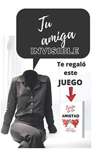 Tu amiga invisible te regaló este juego: Regalo divertido para amigo invisible (LIBRO JUEGO)