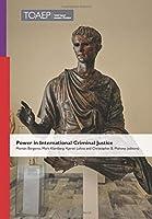 Power in International Criminal Justice (Publication)