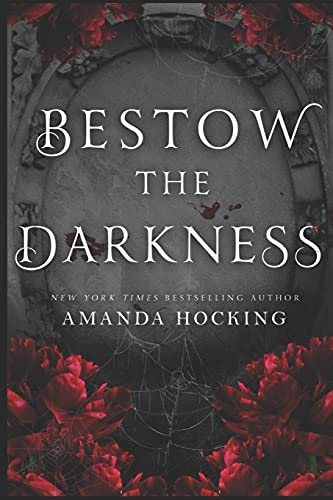 Compare Textbook Prices for Bestow the Darkness: A Gothic Romance  ISBN 9798543772621 by Hocking, Amanda,Hocking, Amanda